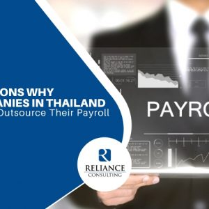 7 Reasons Why Companies in Thailand Should Outsource Their Payroll